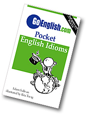 Pocket English Idioms by GoEnglish.com
